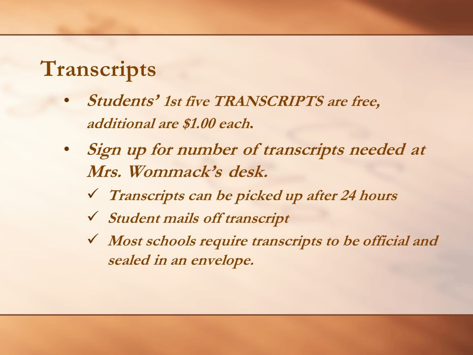 Transcripts Students' 1st five TRANSCRIPTS are free, additional are $1.00 each.