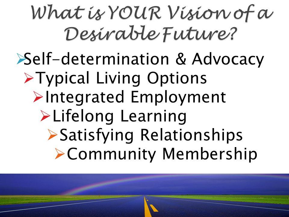 O'Brien's 5 Accomplishments  Community Presence  Community Participation  Choice  Competence  Respect