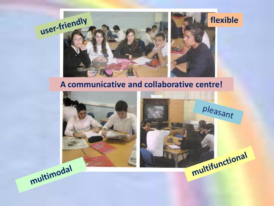 user-friendly flexible multimodal pleasant A communicative and collaborative centre.