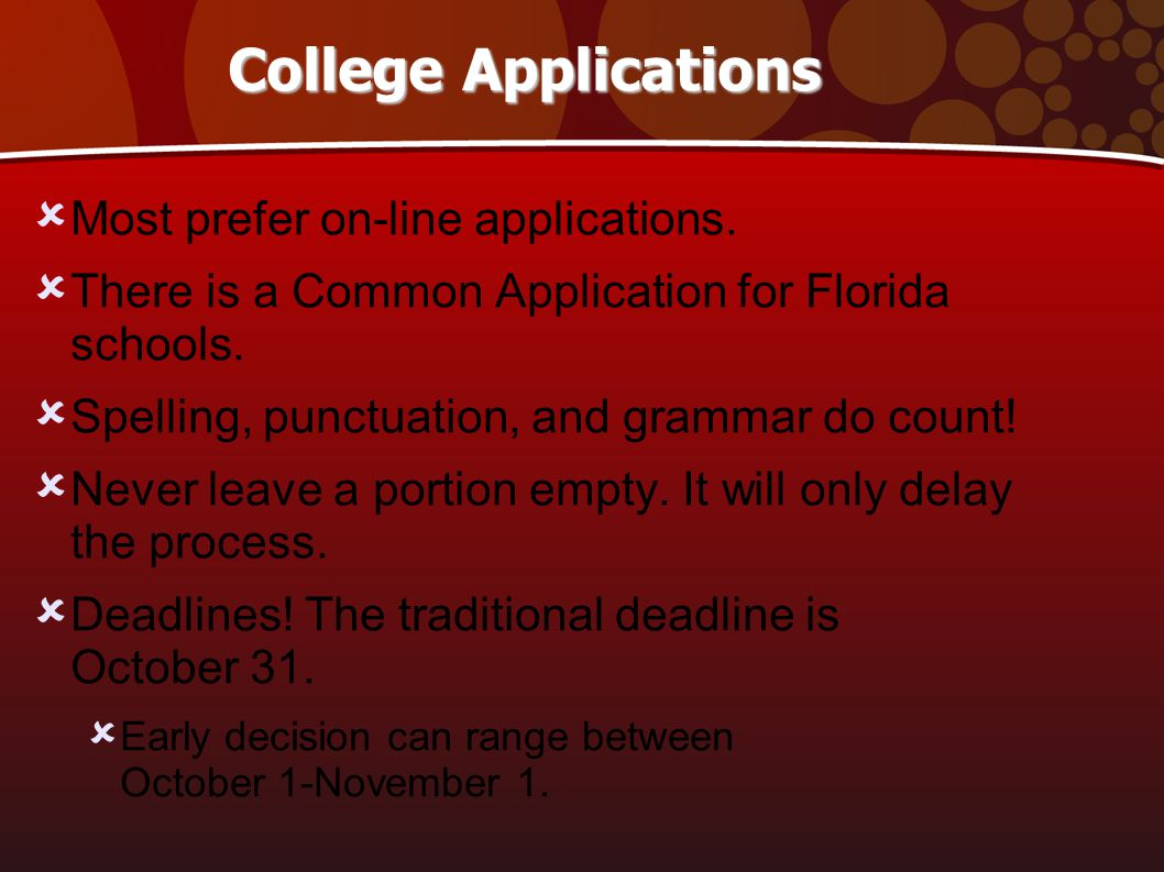 College Applications  Most prefer on-line applications.