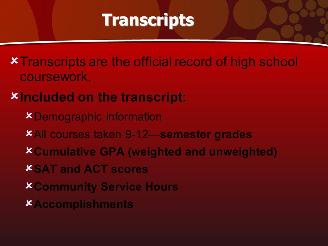 Transcripts  Transcripts are the official record of high school coursework.