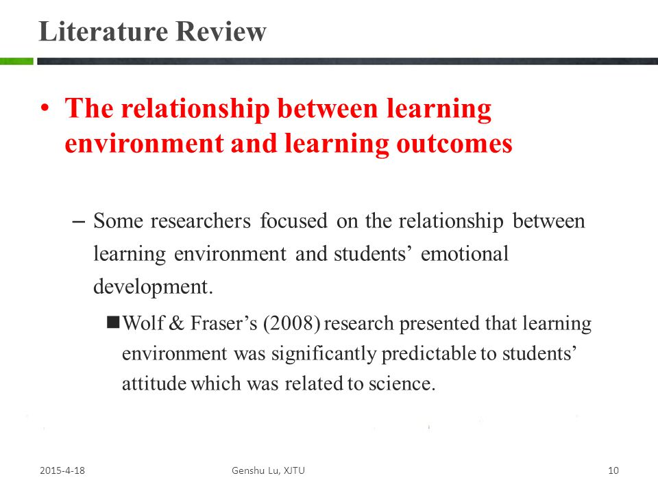 The relationship between learning environment and learning outcomes – Some researchers focused on the relationship between learning environment and students' emotional development.