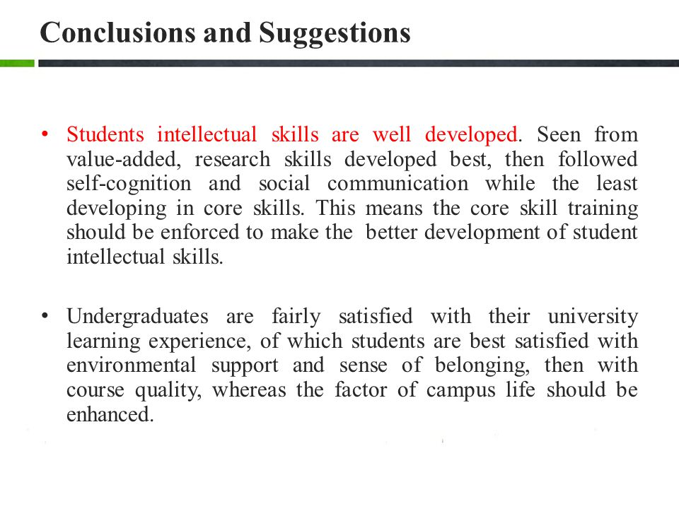 Conclusions and Suggestions Students intellectual skills are well developed.