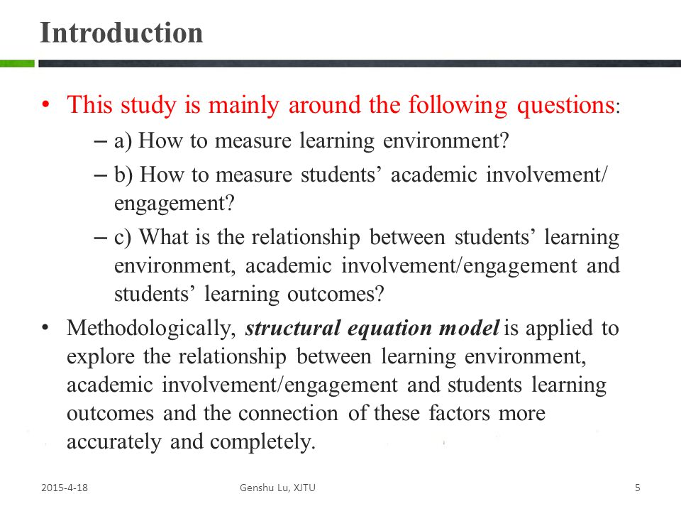 Introduction This study is mainly around the following questions : – a) How to measure learning environment.