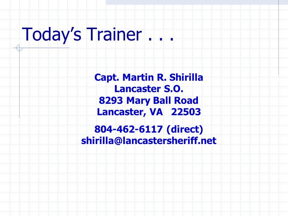 Today's Trainer... Capt. Martin R. Shirilla Lancaster S.O.