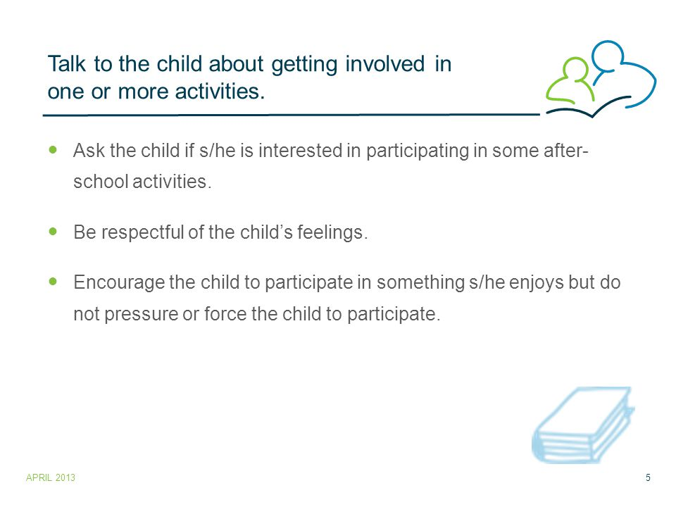 Talk to the child about getting involved in one or more activities.