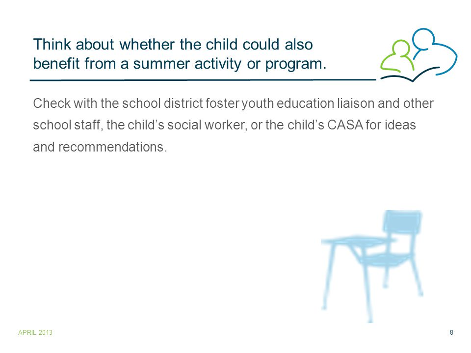 Think about whether the child could also benefit from a summer activity or program.