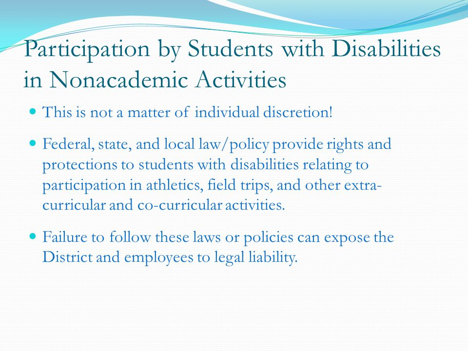 Participation by Students with Disabilities in Nonacademic Activities This is not a matter of individual discretion.
