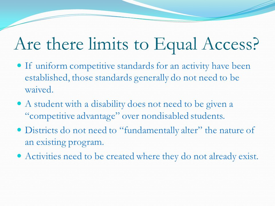 Are there limits to Equal Access.