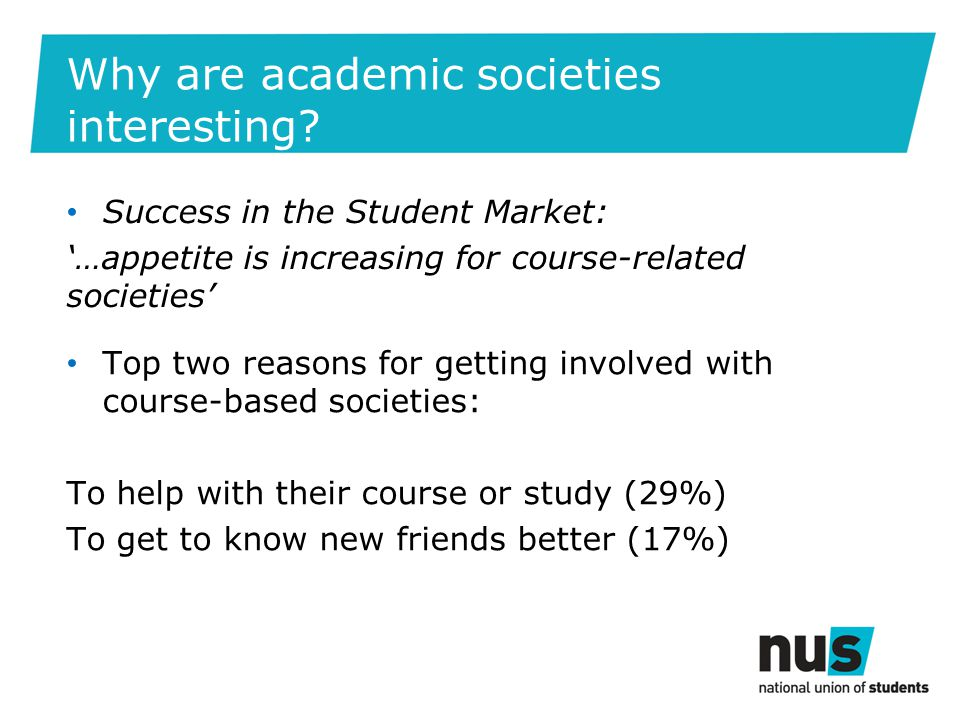 Why are academic societies interesting.