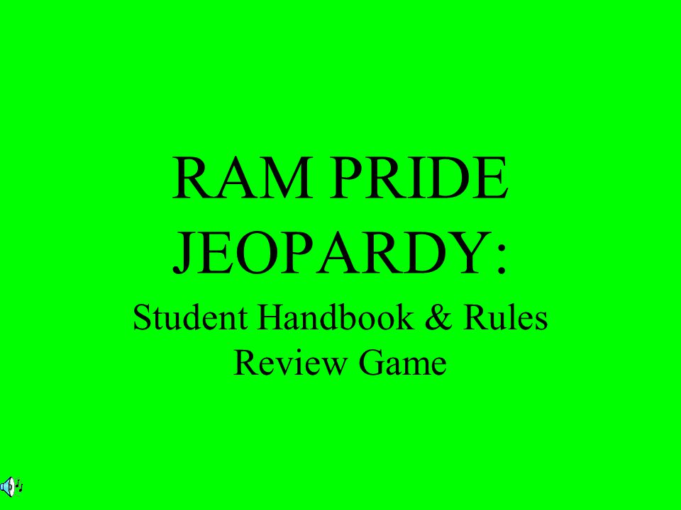 RAM PRIDE JEOPARDY: Student Handbook & Rules Review Game