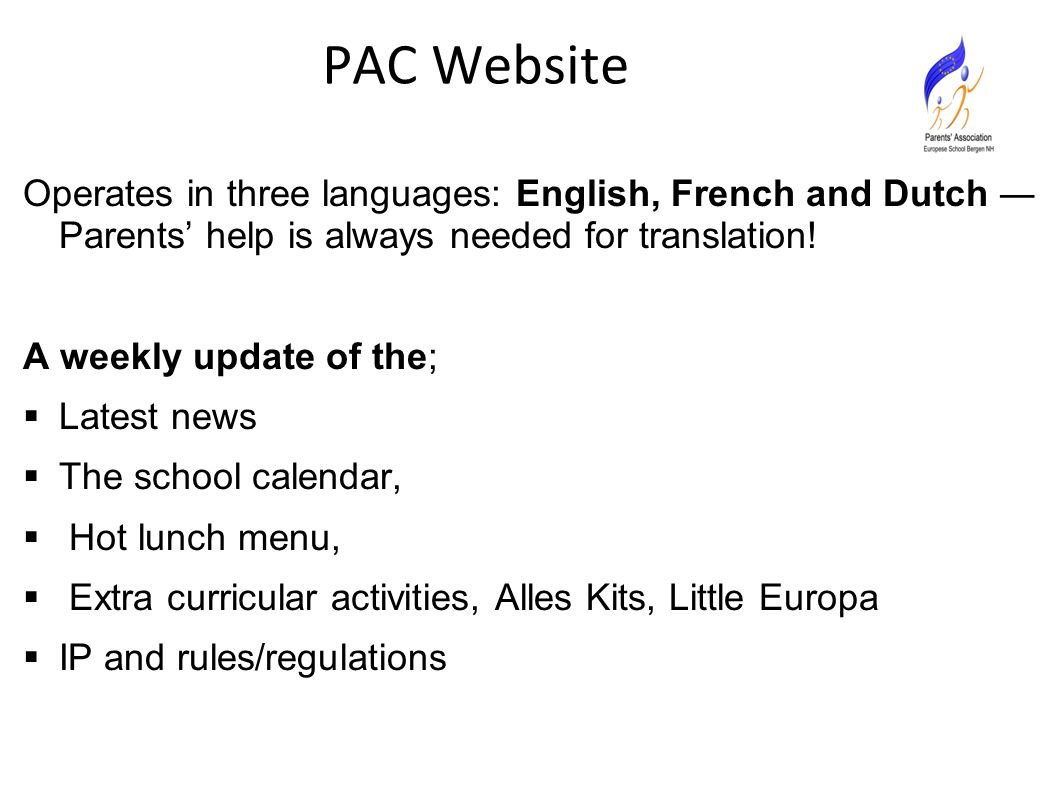 PAC Website Operates in three languages: English, French and Dutch ― Parents' help is always needed for translation.