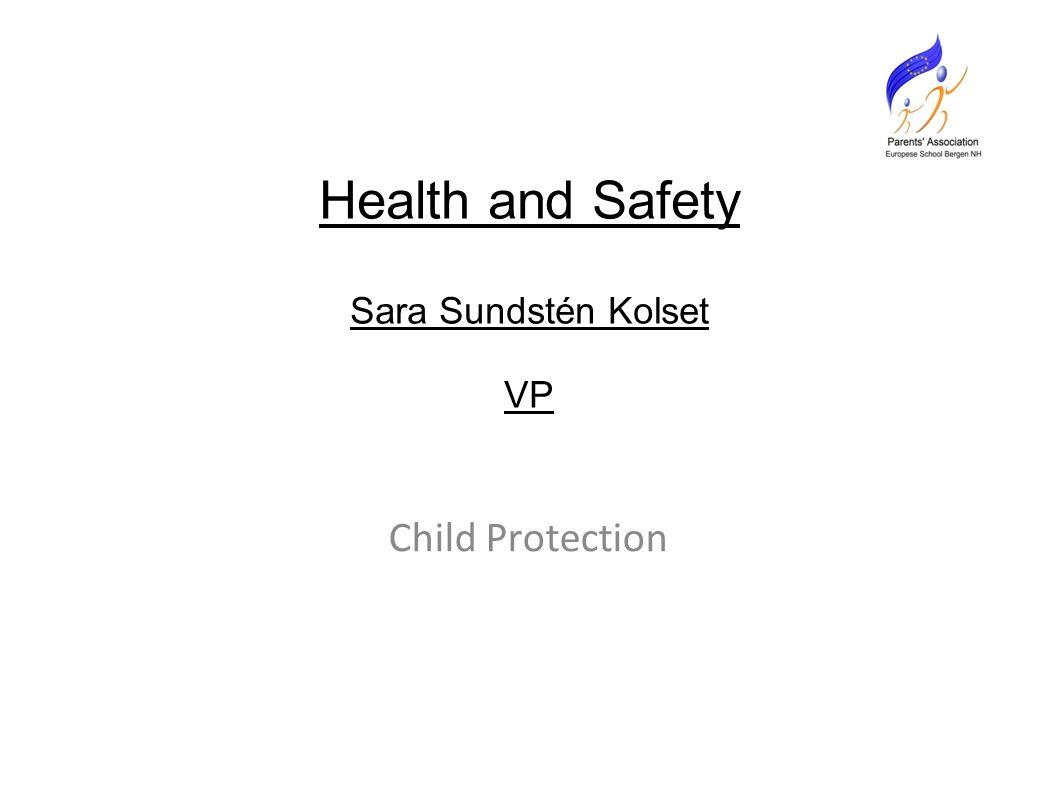 Health and Safety Sara Sundstén Kolset VP Child Protection