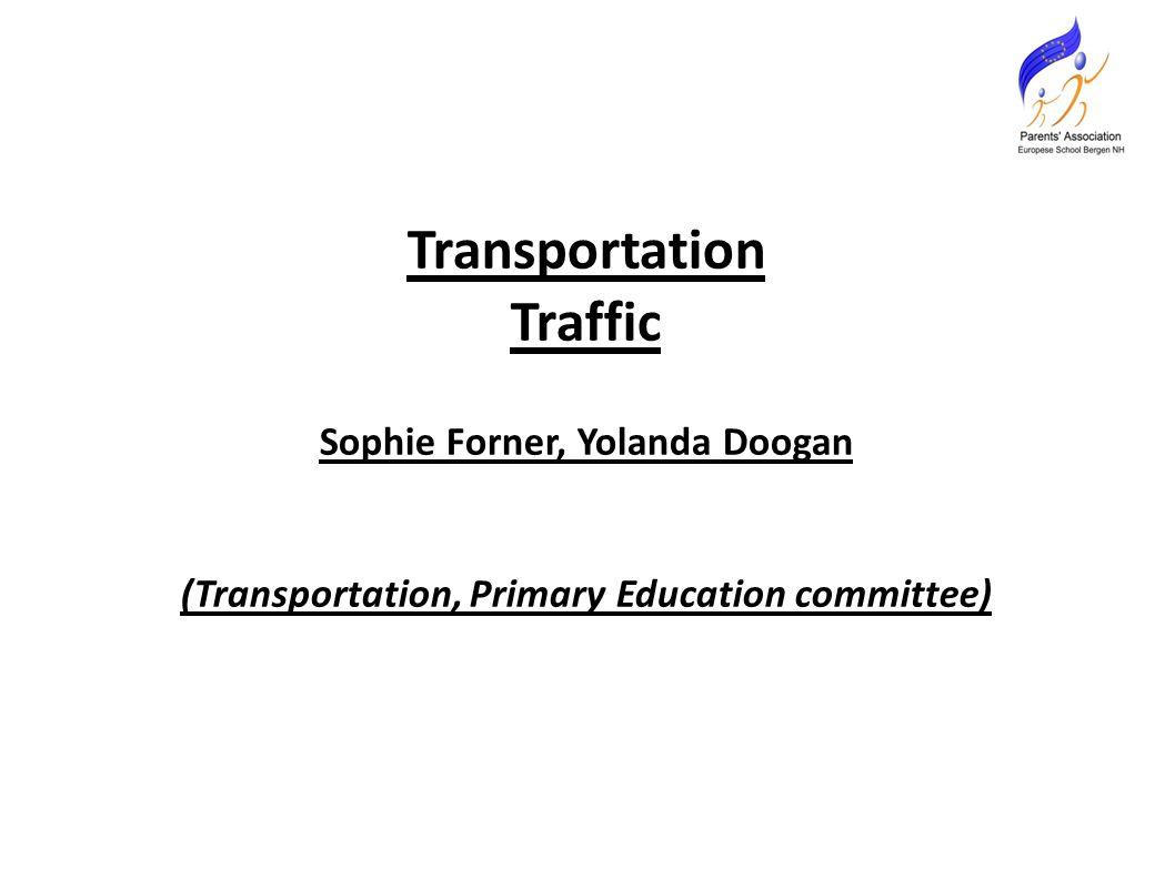 Transportation Traffic Sophie Forner, Yolanda Doogan (Transportation, Primary Education committee)