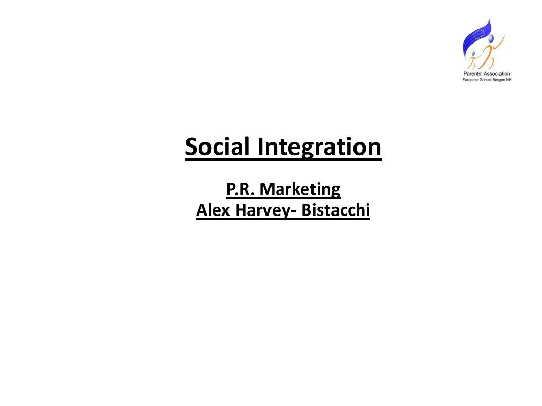 Social Integration P.R. Marketing Alex Harvey- Bistacchi