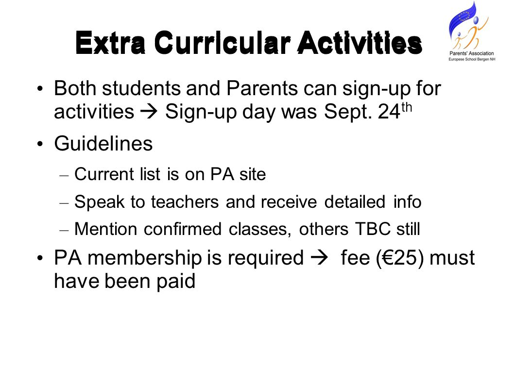 Extra Curricular Activities Both students and Parents can sign-up for activities  Sign-up day was Sept.
