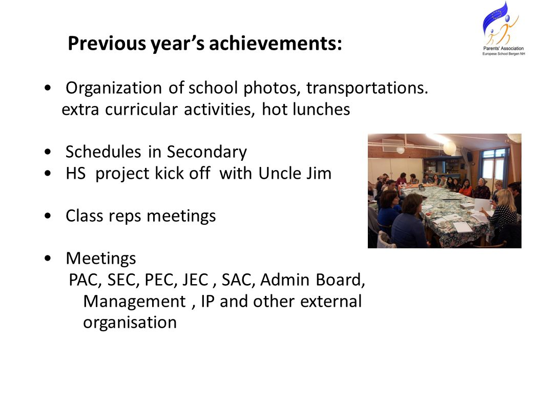 Previous year's achievements: Organization of school photos, transportations.