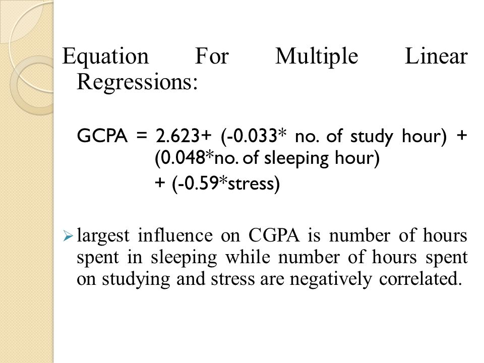 Equation For Multiple Linear Regressions: GCPA = 2.623+ (-0.033* no.