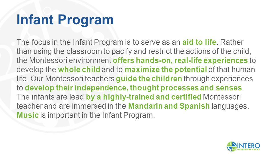 Infant Program The focus in the Infant Program is to serve as an aid to life.