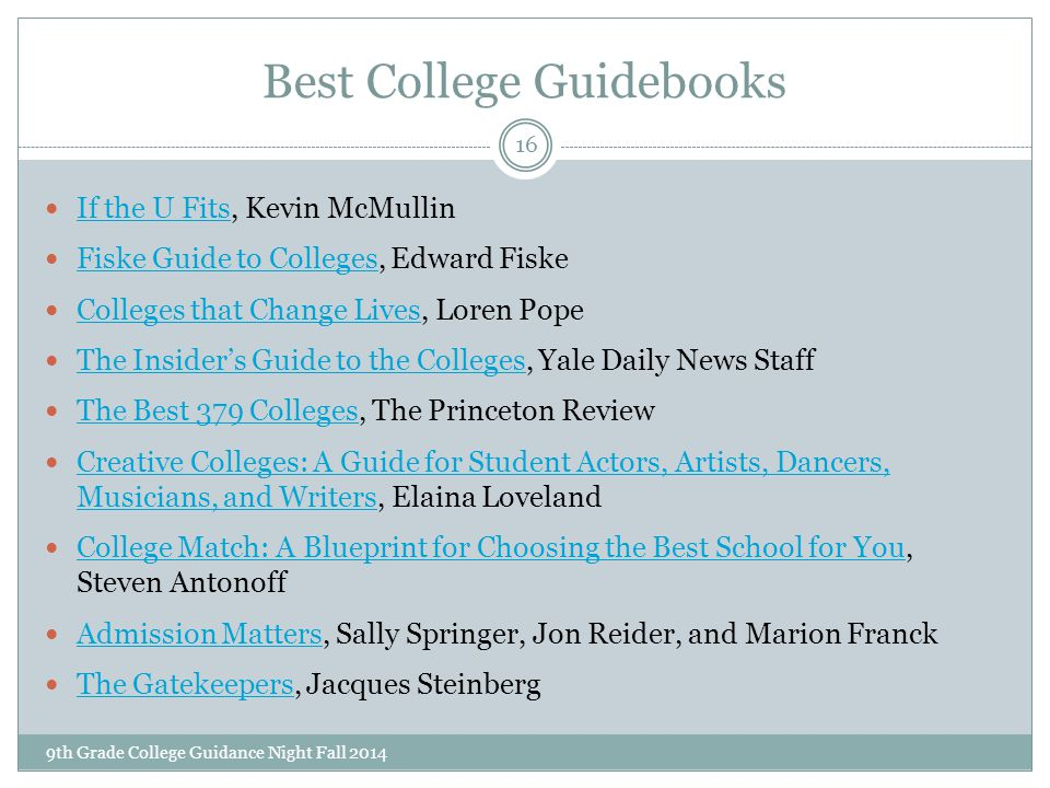 Best College Guidebooks 9th Grade College Guidance Night Fall 2014 16 If the U Fits, Kevin McMullin If the U Fits Fiske Guide to Colleges, Edward Fisk