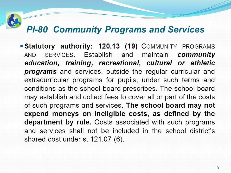 PI-80 Community Programs and Services (New Rule) Ineligible costs means school district costs that are not the actual, additional costs to operate community programs and services.