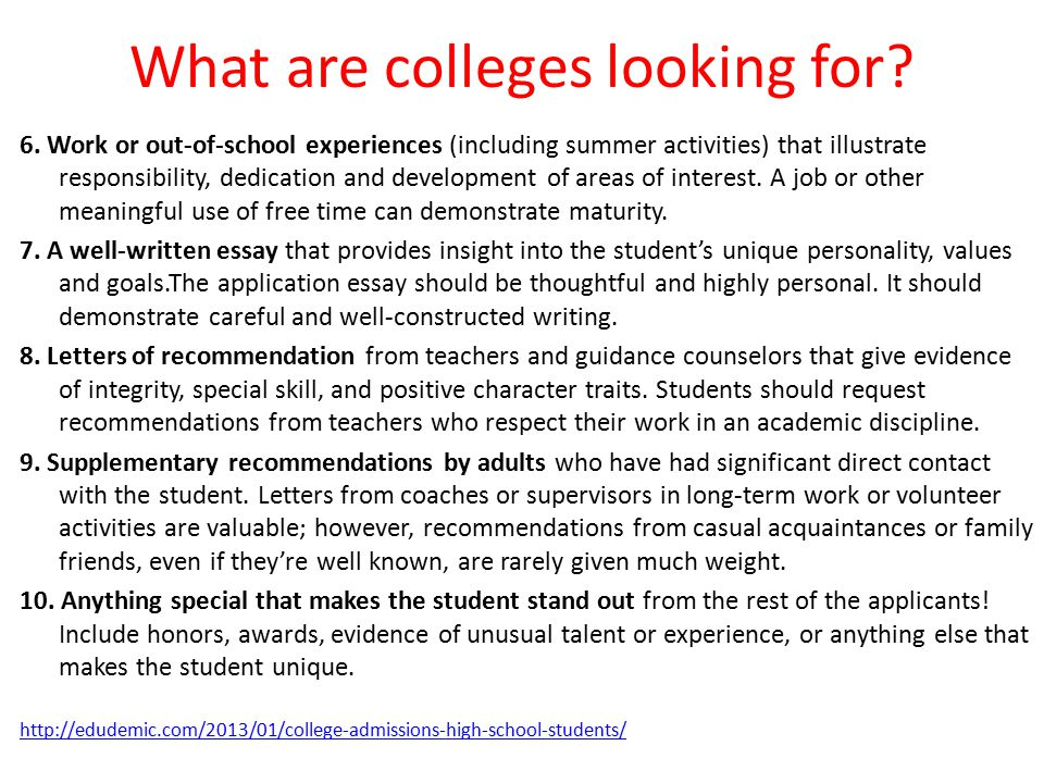 What are colleges looking for. 6.