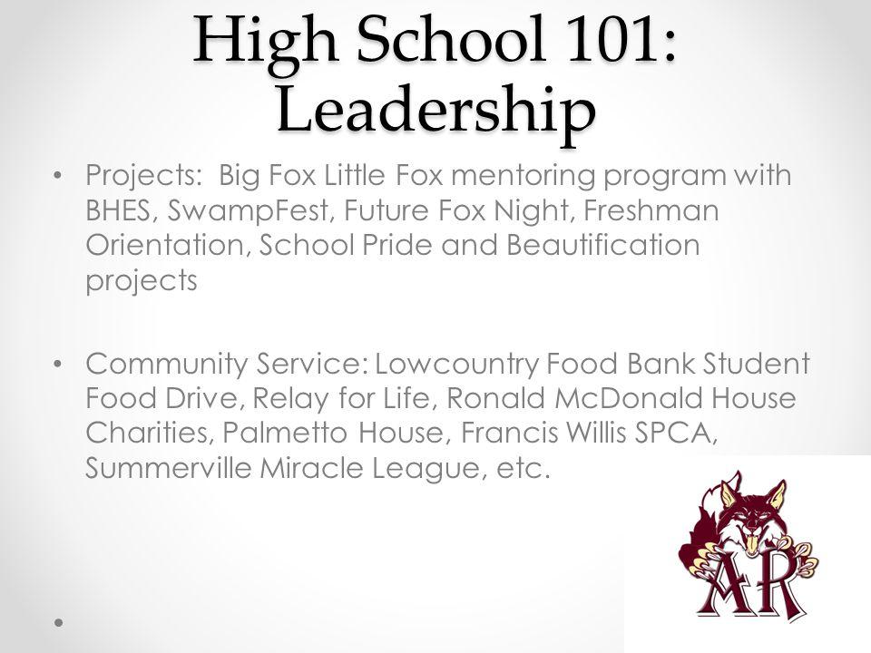 High School 101: Leadership Projects: Big Fox Little Fox mentoring program with BHES, SwampFest, Future Fox Night, Freshman Orientation, School Pride
