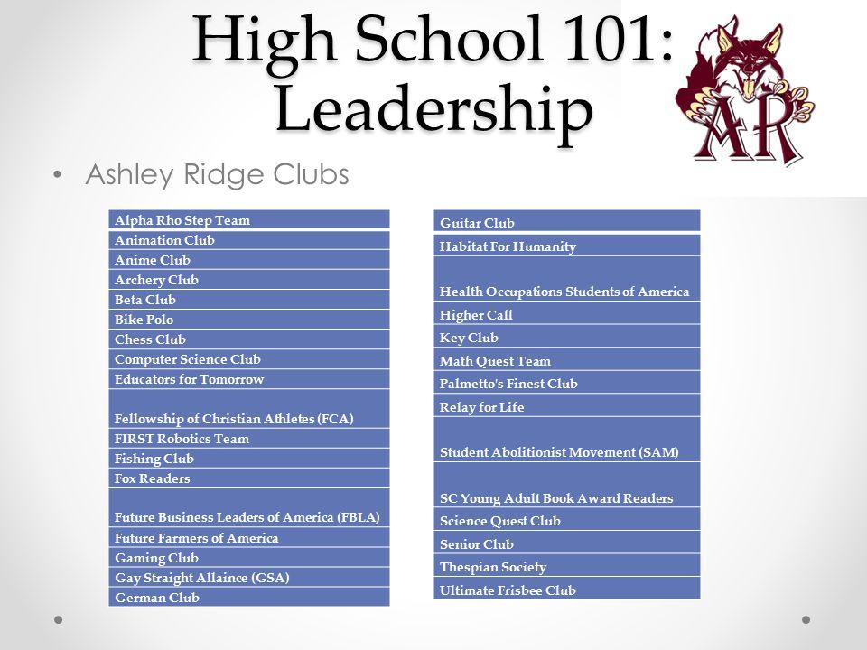 High School 101: Leadership Ashley Ridge Clubs Alpha Rho Step Team Animation Club Anime Club Archery Club Beta Club Bike Polo Chess Club Computer Scie