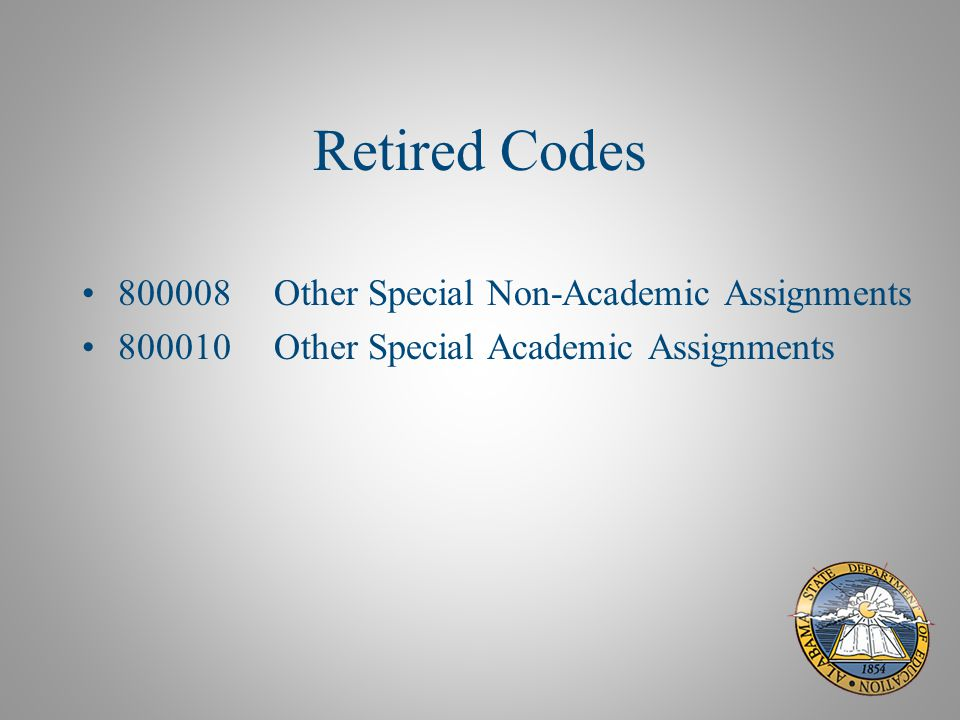 Retired Codes 800008Other Special Non-Academic Assignments 800010Other Special Academic Assignments