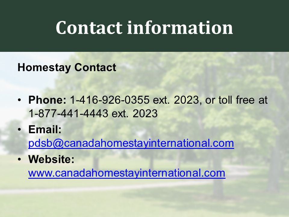 Contact information Homestay Contact Phone: 1-416-926-0355 ext.