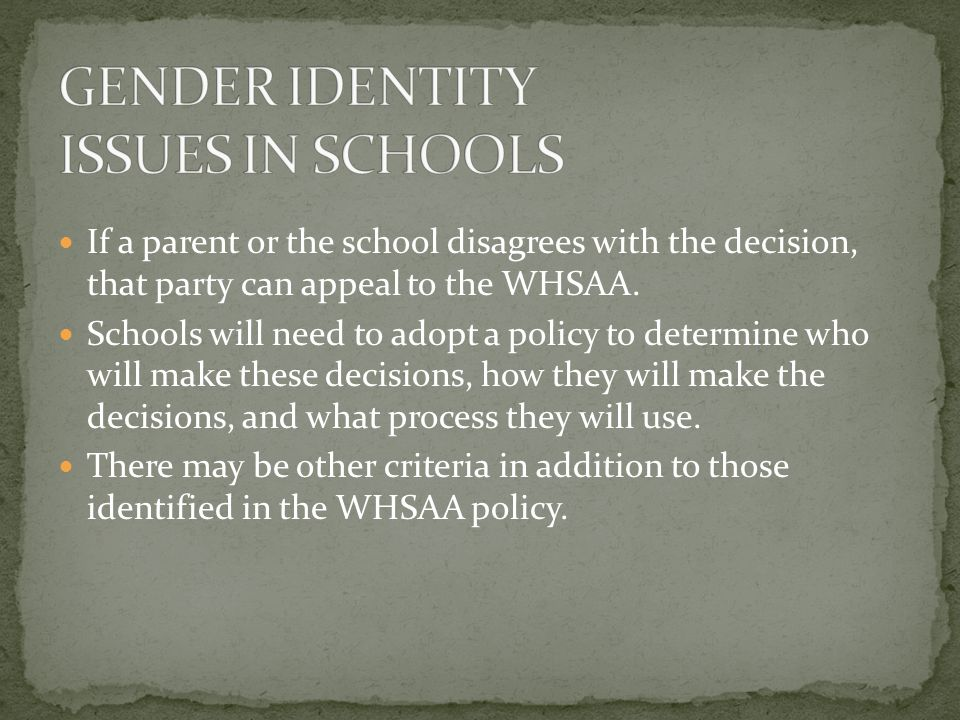 If a parent or the school disagrees with the decision, that party can appeal to the WHSAA. Schools will need to adopt a policy to determine who will m