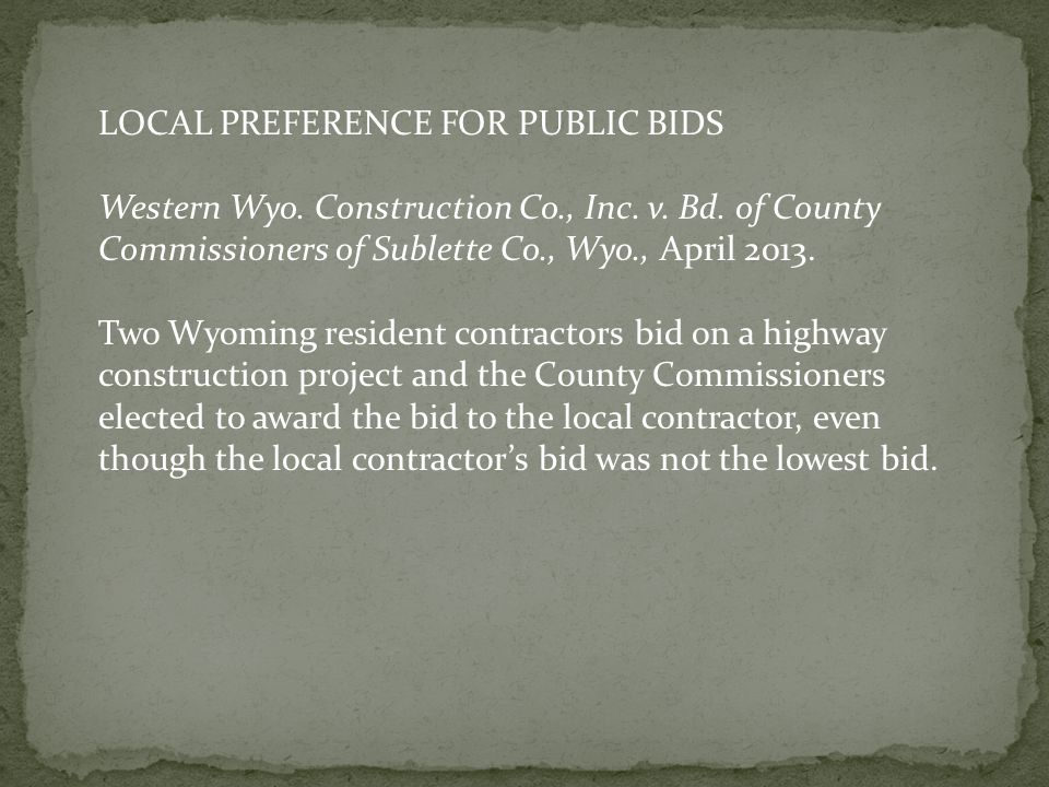 LOCAL PREFERENCE FOR PUBLIC BIDS Western Wyo. Construction Co., Inc.
