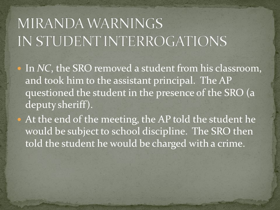 In NC, the SRO removed a student from his classroom, and took him to the assistant principal.