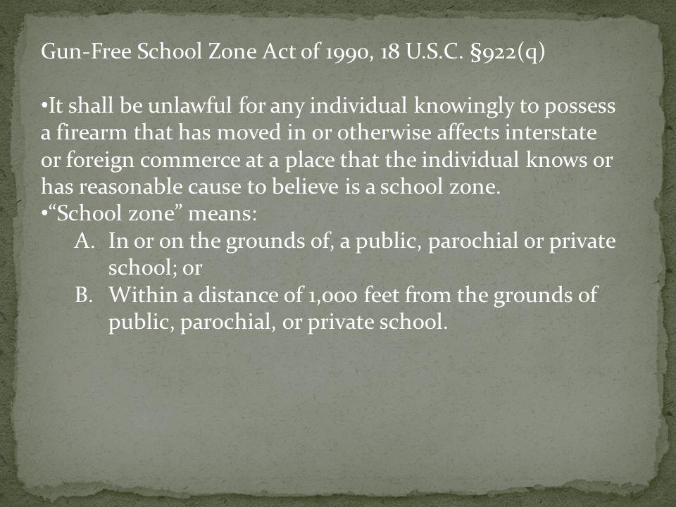 Gun-Free School Zone Act of 1990, 18 U.S.C.