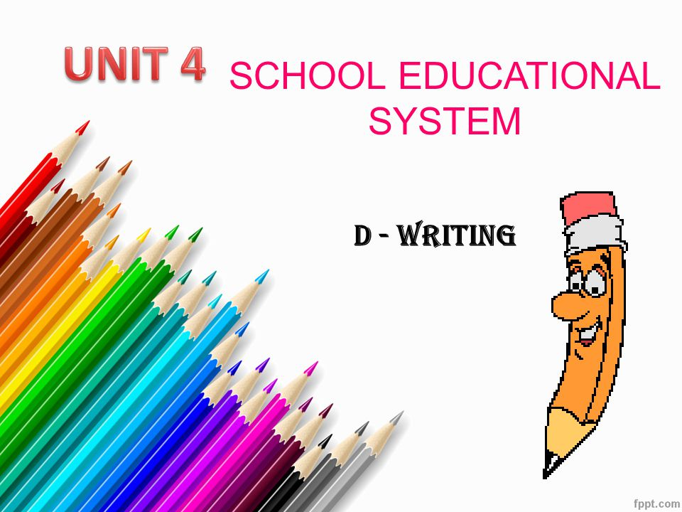 SCHOOL EDUCATIONAL SYSTEM D - WRITING