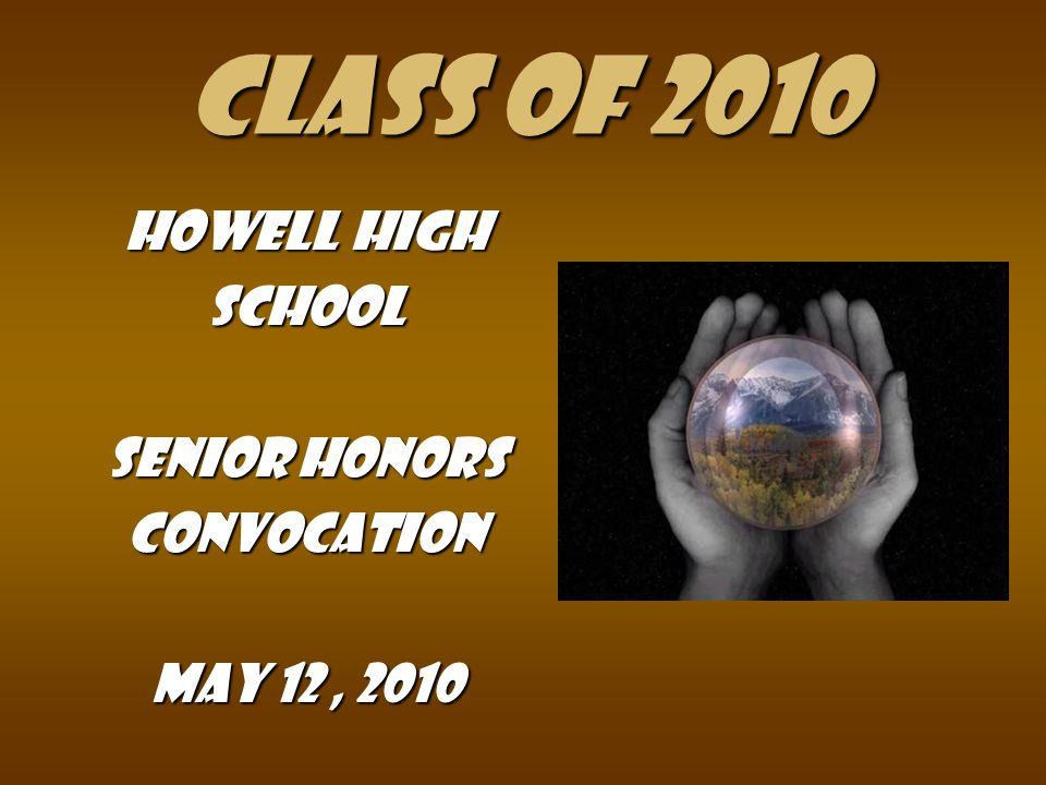 Class of 2010 Howell High School Senior Honors convocation May 12, 2010