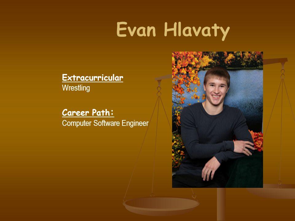 Evan Hlavaty Extracurricular Wrestling Career Path : Computer Software Engineer