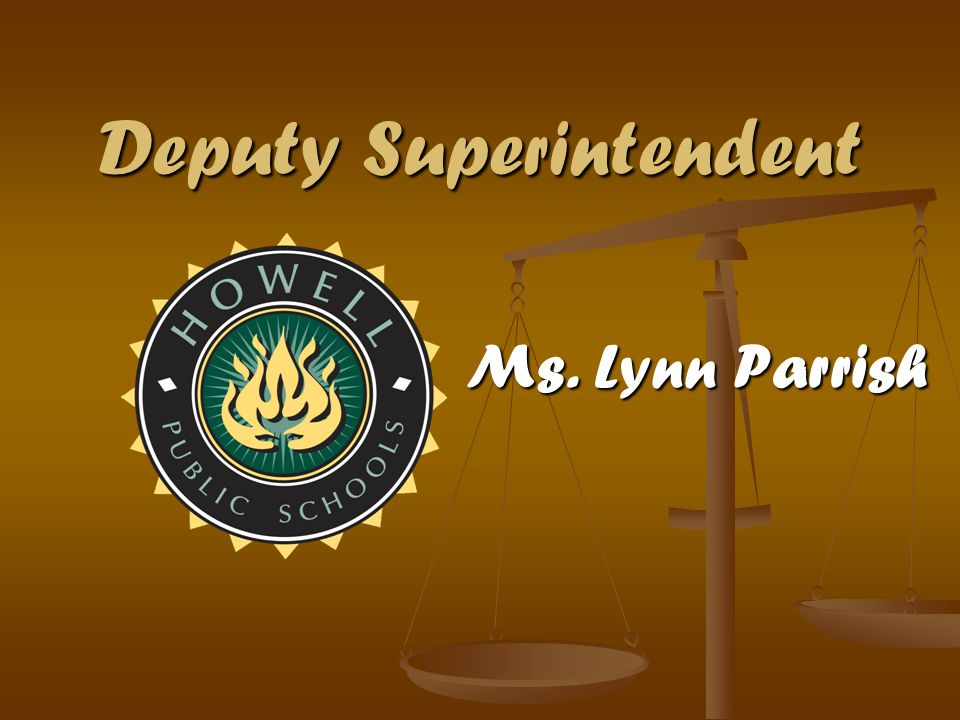Deputy Superintendent Ms. Lynn Parrish