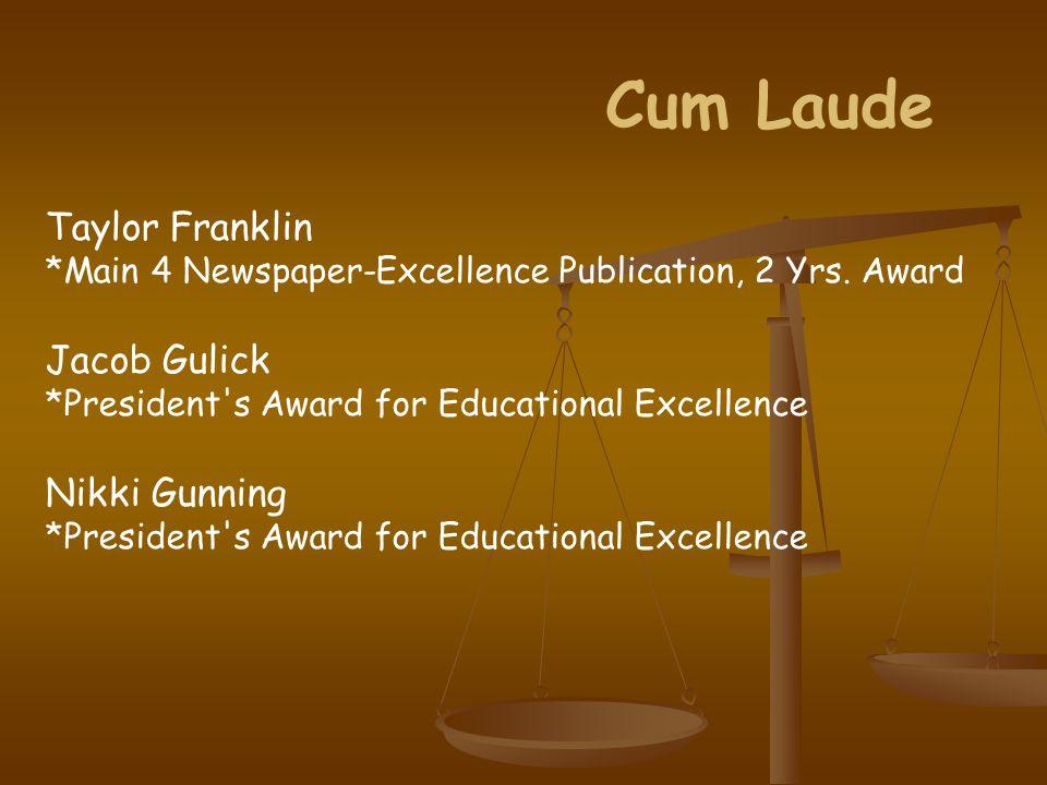Cum Laude Taylor Franklin *Main 4 Newspaper-Excellence Publication, 2 Yrs.