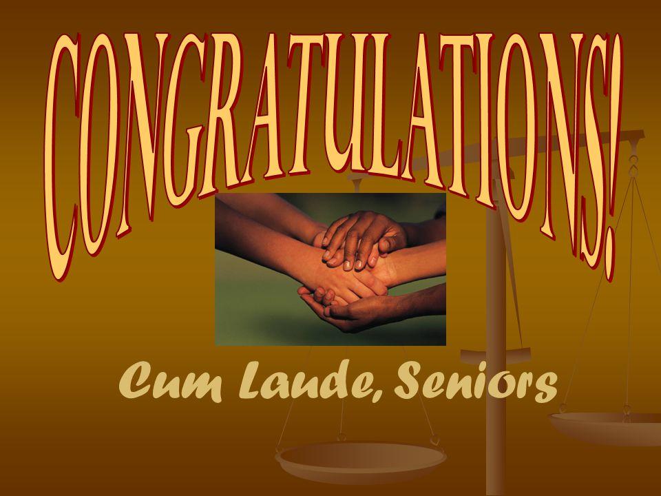 Cum Laude, Seniors
