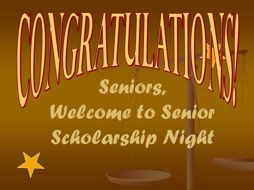 Seniors, Welcome to Senior Scholarship Night