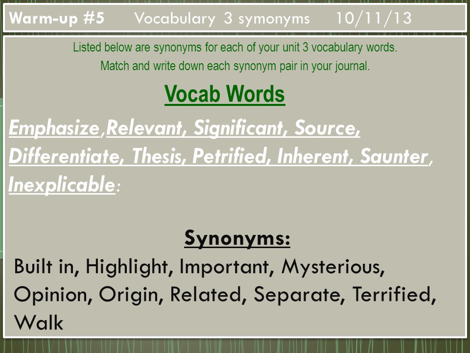 Listed below are synonyms for each of your unit 3 vocabulary words.