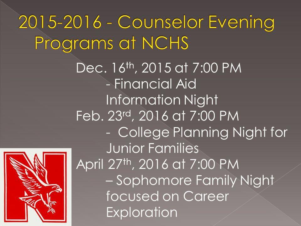 Dec. 16 th, 2015 at 7:00 PM - Financial Aid Information Night Feb.