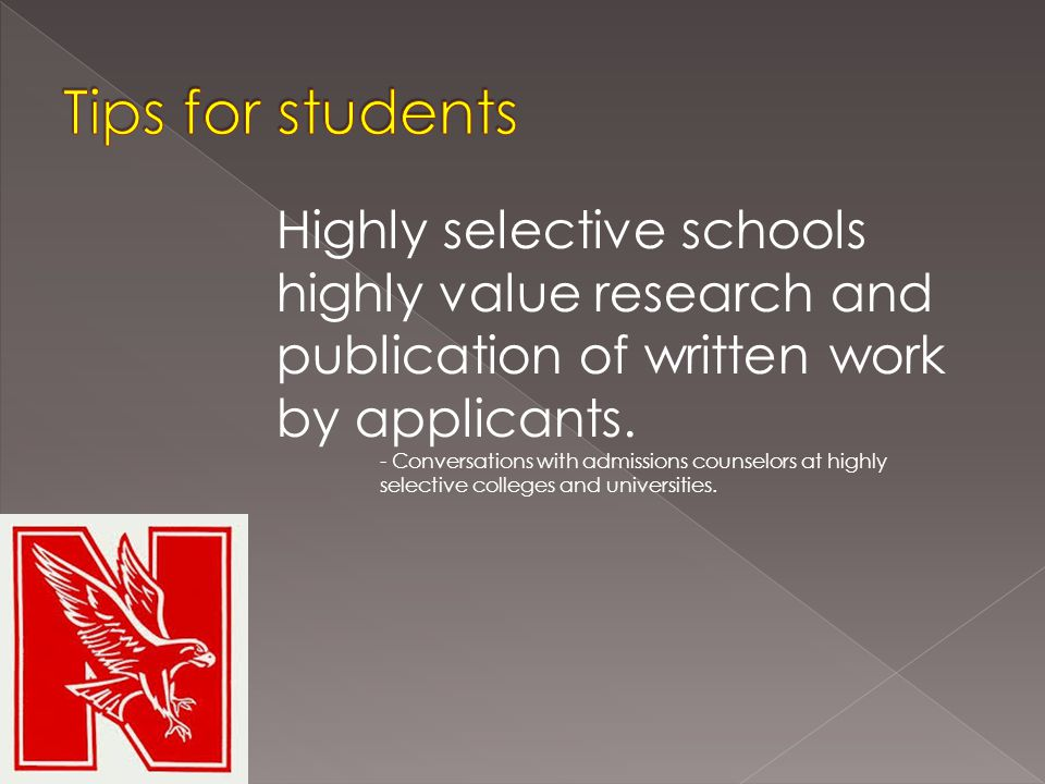 Highly selective schools highly value research and publication of written work by applicants.