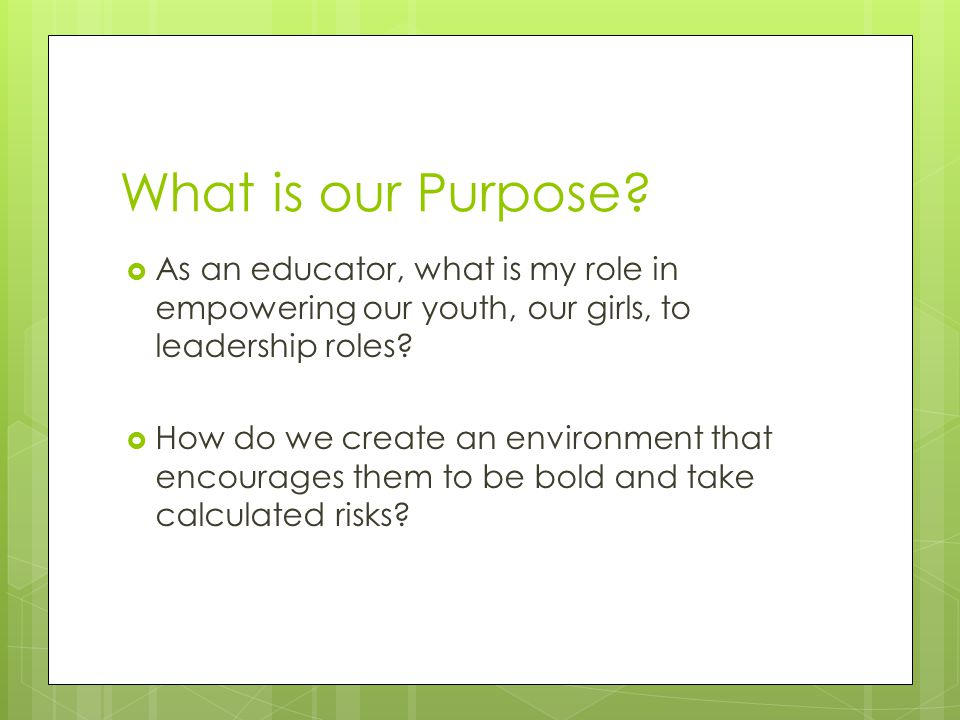 What is our Purpose.