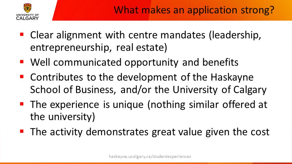 What makes an application strong?  Clear alignment with centre mandates (leadership, entrepreneurship, real estate)  Well communicated opportunity a
