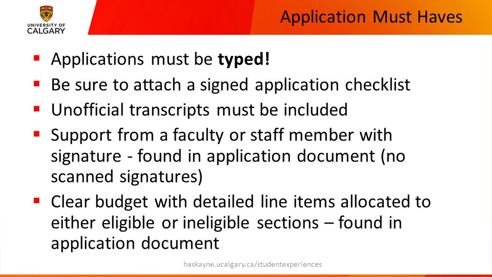Application Must Haves  Applications must be typed!  Be sure to attach a signed application checklist  Unofficial transcripts must be included  Su
