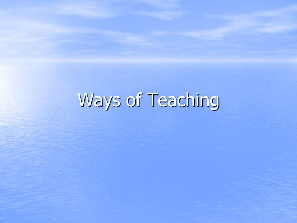 Ways of Teaching