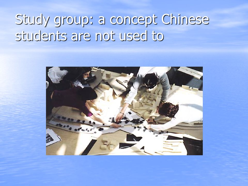 Study group: a concept Chinese students are not used to