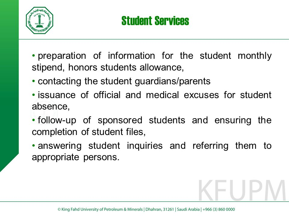 Student Services preparation of information for the student monthly stipend, honors students allowance, contacting the student guardians/parents issua